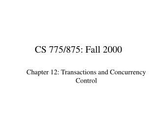CS 775/875: Fall 2000