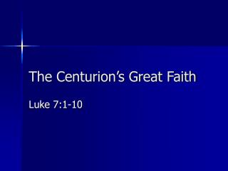 The Centurion's Great Faith