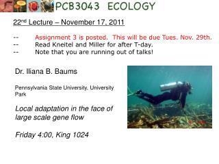 22 nd  Lecture – November 17, 2011 --  Assignment 3 is posted.  This will be due Tues. Nov. 29th.