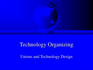 Technology Organizing