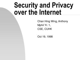 Security and Privacy over the Internet