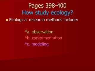 Pages 398-400 How study ecology?