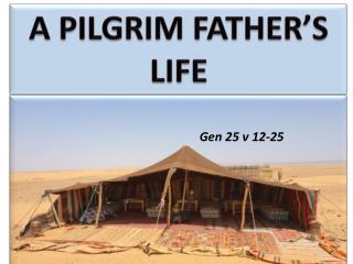 A PILGRIM FATHER'S  LIFE