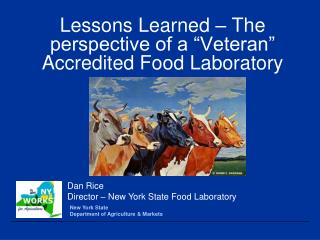 "Lessons Learned – The perspective of a ""Veteran"" Accredited Food Laboratory"