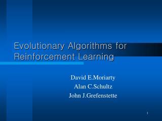 Evolutionary Algorithms for Reinforcement Learning