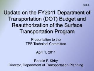 Presentation to the  TPB Technical Committee April 1, 2011 Ronald F. Kirby