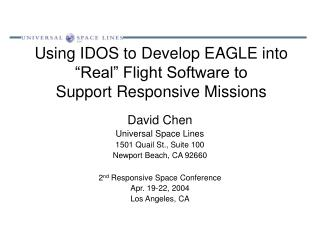 "Using IDOS to Develop EAGLE into ""Real"" Flight Software to Support Responsive Missions"