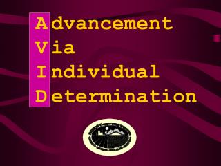 A dvancement  V ia  I ndividual  D etermination