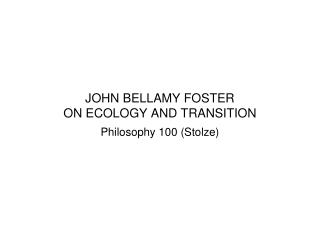 JOHN BELLAMY FOSTER  ON ECOLOGY AND TRANSITION