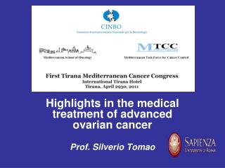 Highlights in the medical treatment of advanced ovarian cancer Prof. Silverio Tomao UU