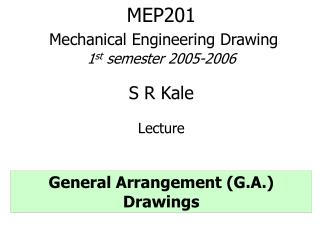 MEP201 Mechanical Engineering Drawing 1 st  semester 2005-2006