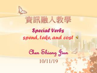 Special Verbs spend, take, and cost