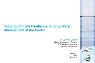 Building Climate Resilience: Putting Water Management at the Centre