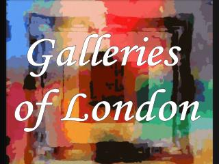Galleries  of London