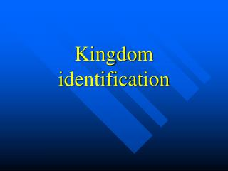 Kingdom identification