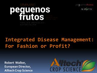 Integrated Disease Management: For Fashion or Profit?