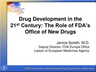Drug Development in the 21 st  Century: The Role of FDA's Office of New Drugs