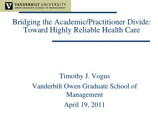 Bridging the Academic/Practitioner Divide: Toward Highly Reliable Health Care