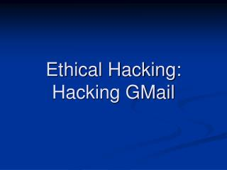 Ethical Hacking: Hacking GMail