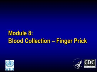 Module 8:  Blood Collection – Finger Prick