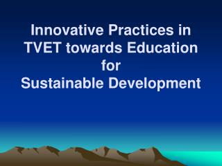 Innovative Practices in TVET towards Education for Sustainable Development