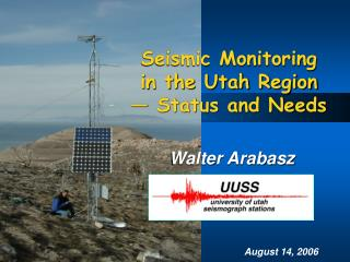 Seismic Monitoring  in the Utah Region  — Status and Needs