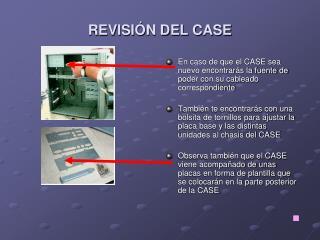 REVISI�N DEL CASE