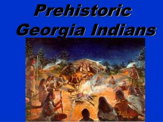 Prehistoric Georgia Indians