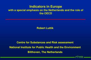 Indicators in Europe with a special emphasis on the Netherlands and the role of the OECD