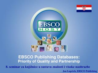 EBSCO Publishing Databases : Priority  of Quality and Partnership