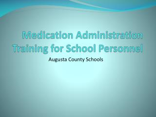 Medication Administration Training for School Personnel