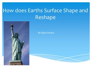 How does Earths Surface Shape and Reshape