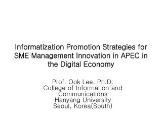 Informatization Promotion Strategies for SME Management Innovation in APEC in the Digital Economy