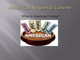 Ppt american culture a melting pot or a salad bowl for American regional cuisine history