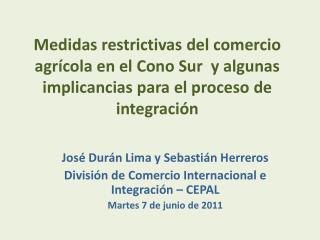José Durán Lima y Sebastián Herreros División de Comercio Internacional e Integración – CEPAL