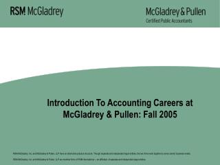 Introduction To Accounting Careers at McGladrey & Pullen: Fall 2005