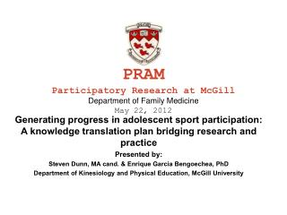 PRAM Participatory Research at McGill Department of Family Medicine May 22, 2012