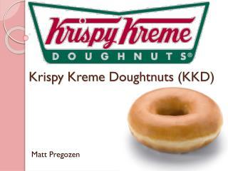 Krispy Kreme Doughtnuts  (KKD)