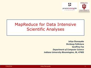 MapReduce for Data Intensive Scientific Analyses