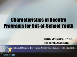 Characteristics of Reentry Programs for Out-of-School Youth