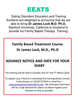 Family Based  Treatment Course Dr James Lock, M.D.,  Ph.D ADVANCE NOTICE AND DATE FOR YOUR DIARY