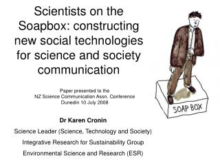 Paper presented to the  NZ Science Communication Assn. Conference  Dunedin 10 July 2008