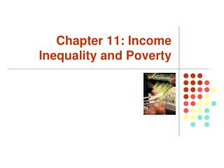 Chapter 11: Income Inequality and Poverty