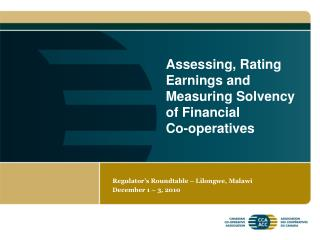 Assessing, Rating Earnings and Measuring Solvency of Financial  Co-operatives