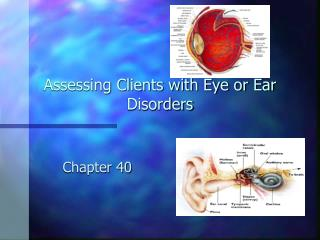 Assessing Clients with Eye or Ear Disorders
