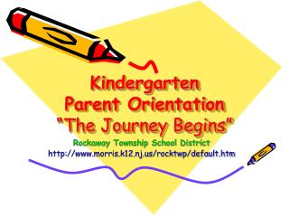 "Kindergarten Parent Orientation ""The Journey Begins"""