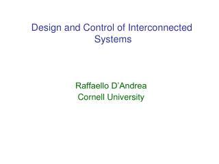 Raffaello D'Andrea Cornell University