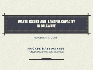 WASTE  ISSUES  AND   LANDFILL CAPACITY  IN DELAWARE
