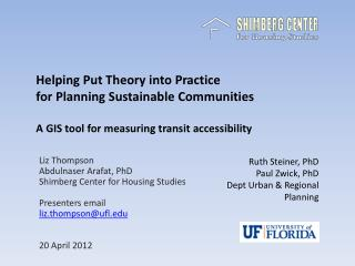 Liz Thompson Abdulnaser  Arafat, PhD Shimberg  Center for Housing Studies Presenters email