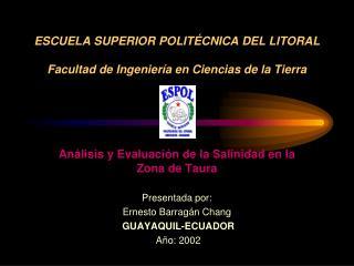 ESCUELA SUPERIOR POLITÉCNICA DEL LITORAL Facultad de Ingeniería en Ciencias de la Tierra